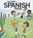 Speak Another Language!: My First Spanish Phrases by Jill Kalz (2012, Paperback)