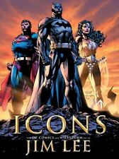 SIGNED! ICONS: The DC Comics & Wildstorm Art of Jim Lee by Bill Baker & Jim Lee