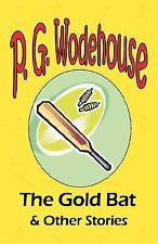 The Gold Bat and Other Stories - from the Manor Wodehouse Collection, a.
