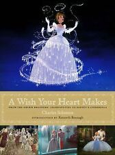 A Wish Your Heart Makes : Walt Disney's Cinderella from Animation to Live...