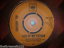 """VINYL 7"""" SINGLE - SON OF MY FATHER - CHICORY TIP - CBS7737"""