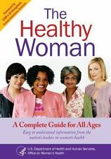 Healthy Woman: A Complete Guide for All Ages