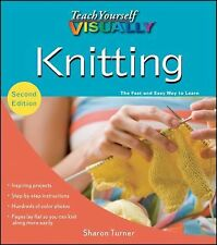 Teach Yourself VISUALLY Knitting by Sharon Turner (2010, Paperback)