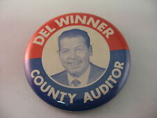 Vintage Political Pin Button: Del Winner County Auditor