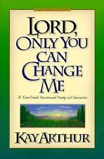 Lord, Only You Can Change Me Lord Series)