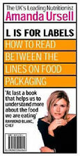 L is for Labels: How to Read between the Lines on Food Packaging Amanda Ursell V