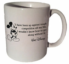 """Mickey Mouse """"I have been up against tough competition""""quote 11oz coffee tea mug"""
