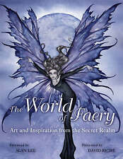 The World of Faery: Art and Inspiration from the Secret Realm by Pavilion...