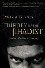 Journey of the Jihadist : Inside Muslim Militancy by Fawaz A. Gerges (2007, P...