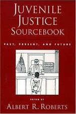 Juvenile Justice Sourcebook: Past, Present, and Future, , Good Book