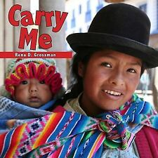 Babies Everywhere: Carry Me by Rena Grossman (2009, Board Book)
