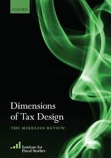 Dimensions of Tax Design : The Mirrlees Review (2010, Hardcover)