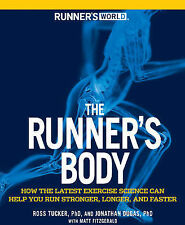 The Runner's Body: How the Latest Exercise Science Can Help You Run Stronger, Lo