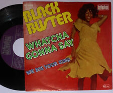 """BLACK Buster Whatcha Gonna say/we DIG Your bambino 7 """"singola"""