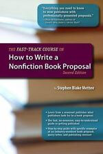 The Fast-Track Course on How to Write a Nonfiction Book Proposal by Stephen...