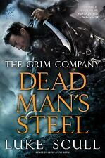 The Grim Company: Dead Man's Steel : The Grim Company 3 by Luke Scull (2016,...