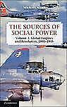 The Sources of Social Power Vol. 3 : Global Empires and Revolution, 1890-1945...