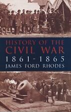 History of the Civil War, 1861-1865, Rhodes, James Ford, Good Book