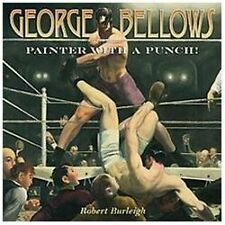 George Bellows: Painter with a Punch!, Burleigh, Robert, Good Condition, Book