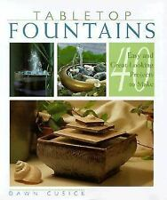 Tabletop Fountains : 40 Easy and Great-Looking Projects to Make by Dawn...
