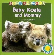Laura Galvin - Baby Koala And Mommy (2013) - Used - Trade Cloth (Hardcover)