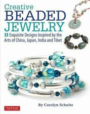 Creative Beaded Jewelry: 33 Exquisite Designs Inspired by the Arts of China, Ja