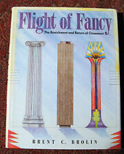 Flight of Fancy: The Banishment and Return of Ornament, by Brent C. Brolin. 1985
