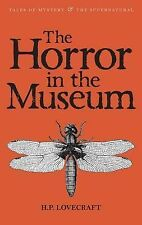 The Horror in the Museum: Collected Short Stories by H. P. Lovecraft...