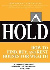HOLD: How to Find, Buy, and Keep Real Estate Properties to Grow Wealth