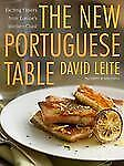 The New Portuguese Table : Exciting Flavors from Europe's Western Coast by...
