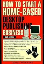 NEW - How to Start a Home-Based Desktop Publishing Business