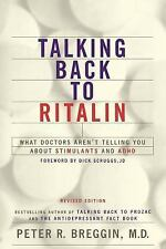 Talking Back to Ritalin : What Doctors Aren't Telling You about Stimulants...