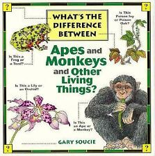 What's the Difference Between...Apes and Monkeys and Other Living Things - Souci