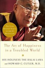 The Art of Happiness in a Troubled World Art of Happiness Book)