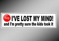 Funny car bumper sticker decal I've Lost My Mind - the kids took it. 220 x 60 mm