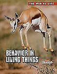 Behavior in Living Things (Raintree Freestyle: The Web of Life)
