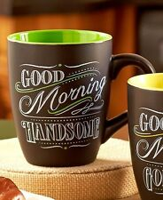Chalk Talk Coffee Cup Mug Good Morning Handsome Flattering Saying Wedding Gift