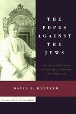 The Popes Against the Jews: The Vatican's Role in the Rise of Modern A-ExLibrary