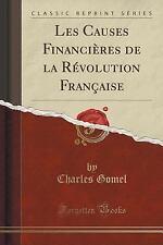 Les Causes Financieres de la Revolution Francaise (Classic Reprint) by...