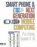 The Morgan Kaufmann Series in Networking: Smart Phone and Next Generation...