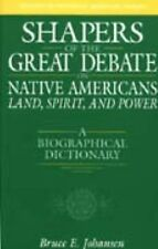 Shapers of the Great Debate on Native Americans--Land, Spirit, and Power : A...