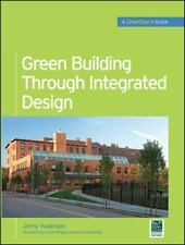 Green Building Through Integrated Design (GreenSource Books) (McGraw-Hill's Gre