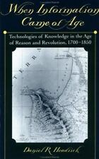 When Information Came of Age: Technologies of Knowledge in the Age of Reason an