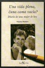 UNA VIDA PLENA, ¿UNA CAMA VACIA? - DIARIO DE UNA MUJER DE HOY - PALOMA PEDRERO