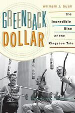 American Folk Music and Musicians: Greenback Dollar : The Incredible Rise of...