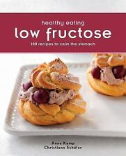 Healthy Eating: Low Fructose : 100 Recipes to Calm the Stomach by Anne Kamp...