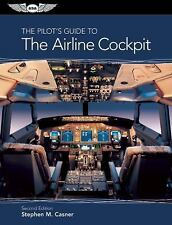 The Pilot's Guide to the Airline Cockpit by Stephen M. Casner (2013, Paperback)
