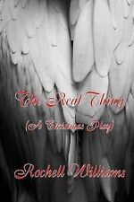 The Real Thing : (a Christmas Play) by Rochell Williams (2014, Paperback)