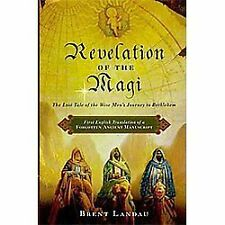 Revelation of the Magi: The Lost Tale of the Wise Men's Journey to Bethleh