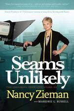 Seams Unlikely: The Inspiring True Life Story of Nancy Zieman, Zieman, Nancy, Go